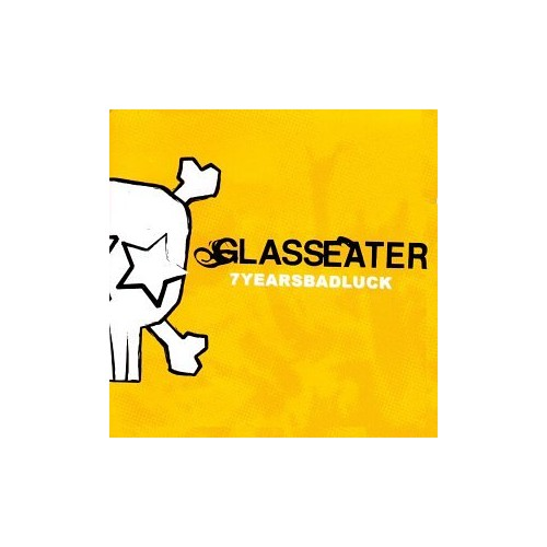 Glasseater - Seven Years Bad Luck