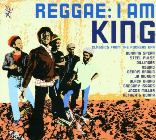 Various Artists - I Am King: CLASSICS FROM THE ROCKERS ERA