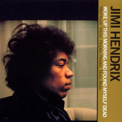 Jimi Hendrix - Woke Up This Morning And Found Myself Dead - Jimi Hendrix