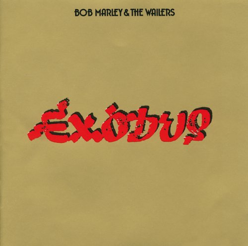 Exodus By Bob Marley and The Wailers