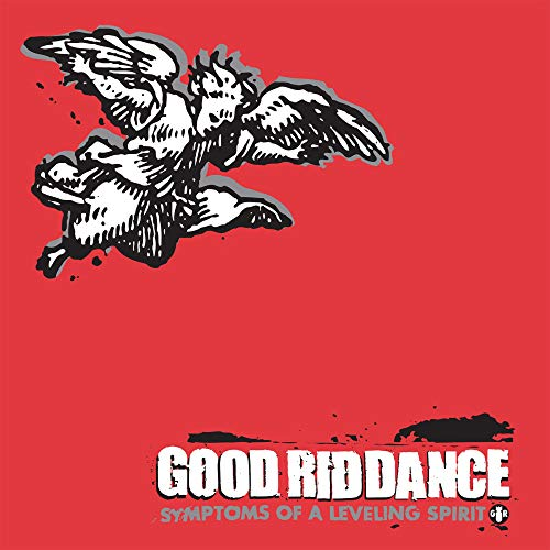 Good Riddance - Symptoms of a Levelling Spirit By Good Riddance