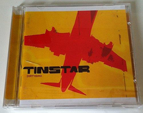 Tin Star - Dirty Bird By Tin Star
