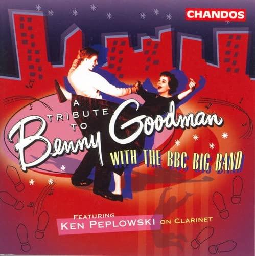 BBC Big Band With Ken Peplowski - Tribute to Benny Goodman with the BBC Big Band