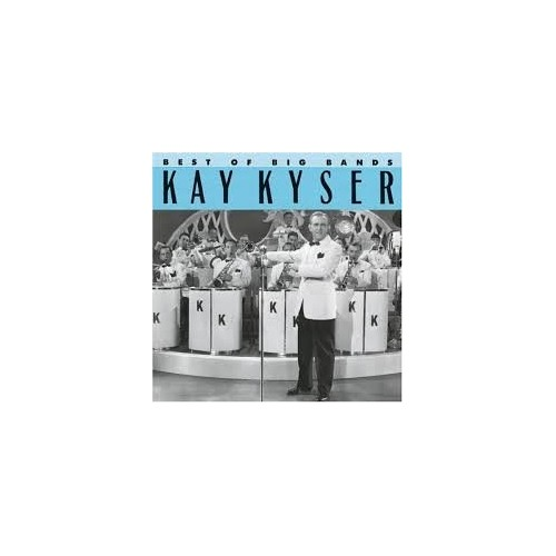 Kyser Kay - The Best Of The Big Bands (French Import)