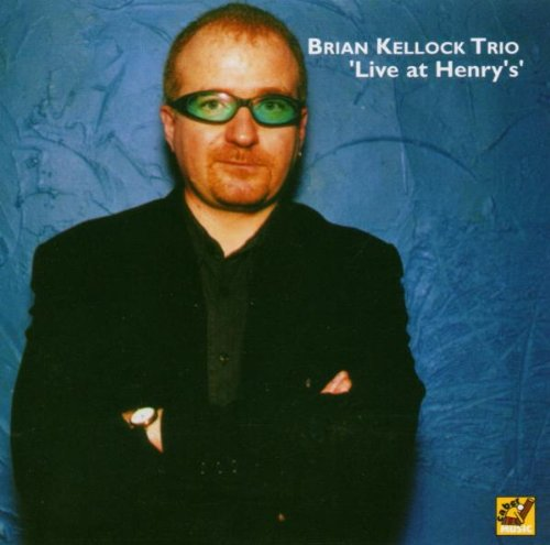 Brian Kellock Trio - Live at Henry's