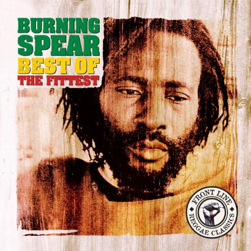 Burning Spear - Best of the Fittest