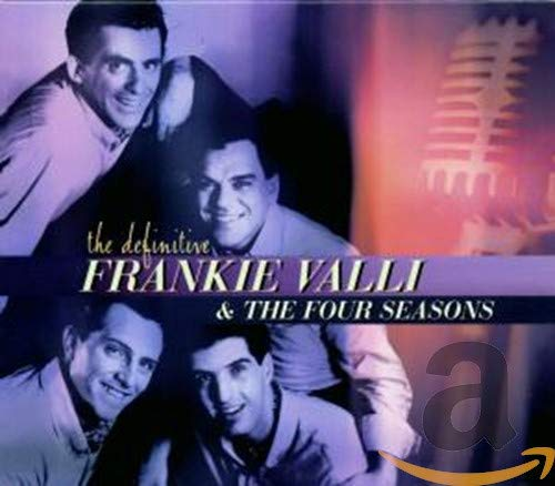 The Definitive Frankie Valli & the Four Seasons By Frankie Valli and the Four Seasons