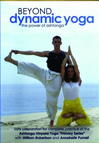Beyond Dynamic Yoga - Beyond Dynamic Yoga - The Power Of Ashtanga