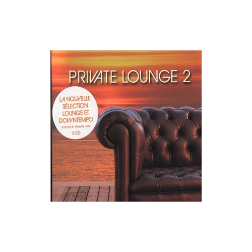 Various Artists - Private Lounge Vol. 2 (Nathan John) By Various Artists