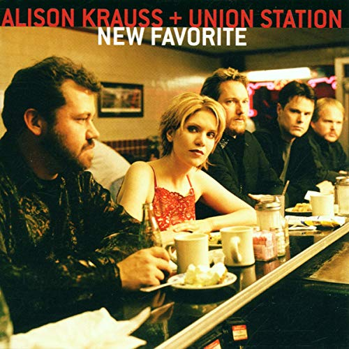 Alison Krauss & Union Station - New Favorite By Alison Krauss & Union Station