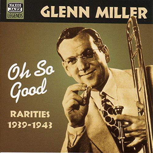 Miller, Glenn - Oh So Good