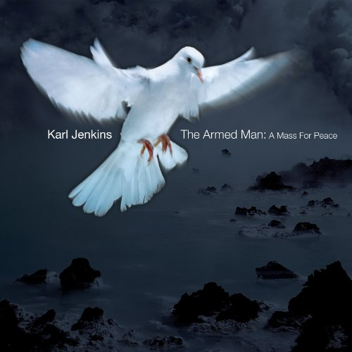 The Armed Man - A Mass for Peace (Johnston) By Karl Jenkins