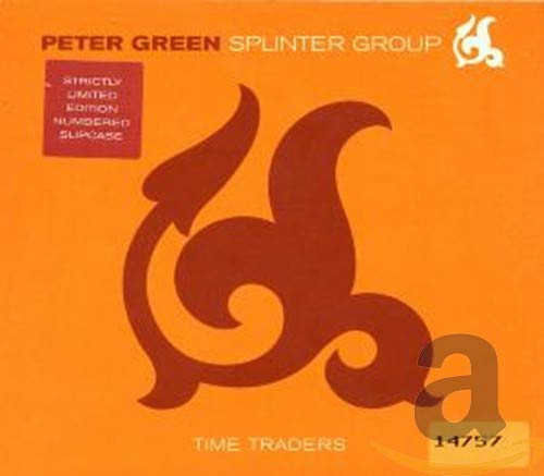 Peter Green Splinter Group - Time Traders By Peter Green Splinter Group