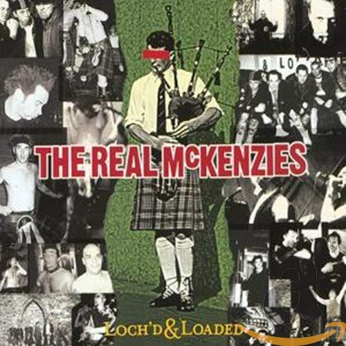 Real McKenzies - Loch'd and Loaded By Real McKenzies