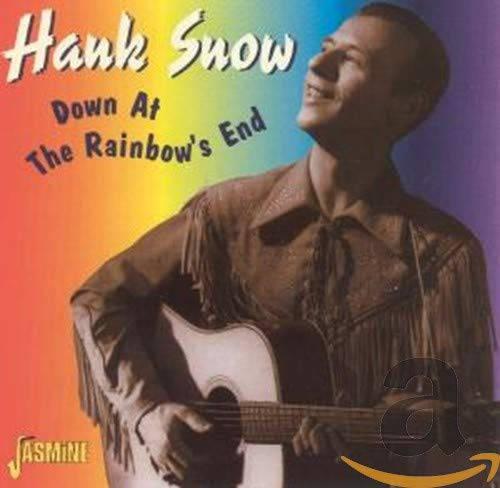 Hank Snow - Down At The Rainbow's End