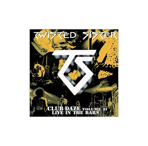 Twisted Sister - Never Say Never, Club Da By Twisted Sister