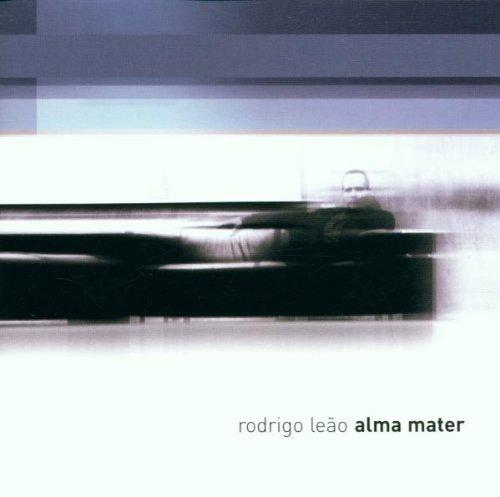 Rodrigo Leao - Alma Mater By Rodrigo Leao