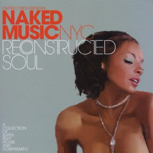 Naked Music NYC - Reconstructed Soul By Naked Music NYC
