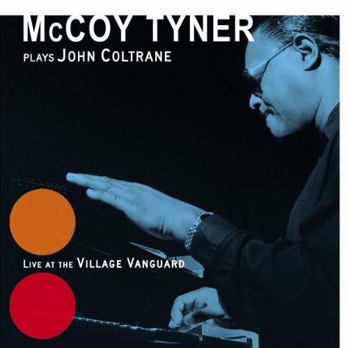 McCoy Tyner - Plays John Coltrane At The Village Vanguard By McCoy Tyner