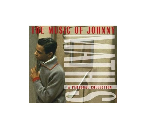 Johnny Mathis - The Music of Johnny Mathis By Johnny Mathis