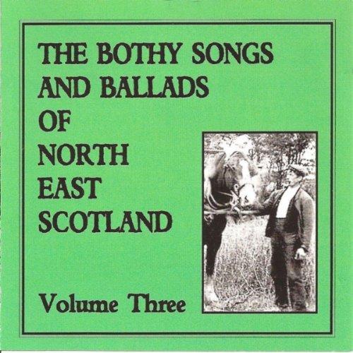 Various Artists - Scottish Folk - Bothy Songs & Ballads of North East Scotland Vol.3 By Various Artists - Scottish Folk