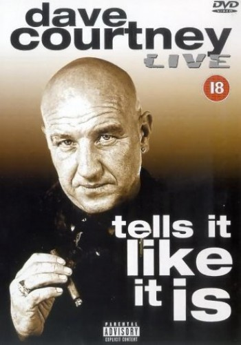 Dave Courtney: Tells It Like It Is - Live