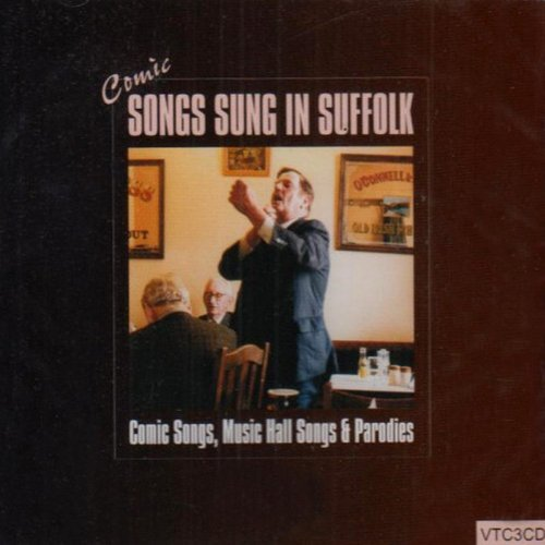 Various Artists - Comic Songs Sung in Suffolk: Comic Songs Music Hall Songs & Parodies By Various Artists