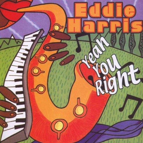 Eddie Harris - Yeah You Right