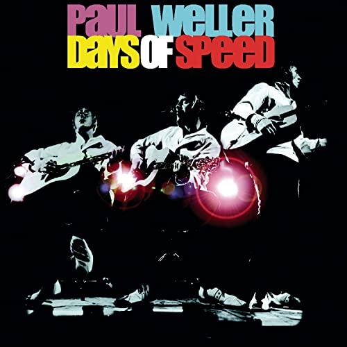 Weller, Paul - Days Of Speed By Weller, Paul