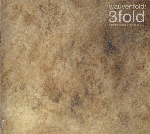 Wauvenfold - 3fold: ... A Compilation Of Three E.P's