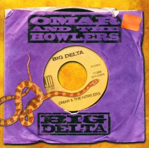 Omar And The Howlers - Big Delta