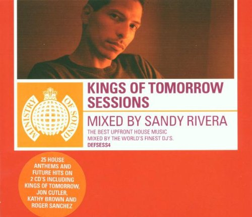 (Mixed By Sandy Rivera) - Kings of Tomorrow Sessions By (Mixed By Sandy Rivera)