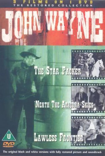 The Star Packer/Neath the Arizona Skies/The Lawless Frontier