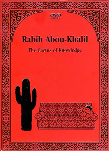 Rabih Abou-Khalil: The Cactus Of Knowledge