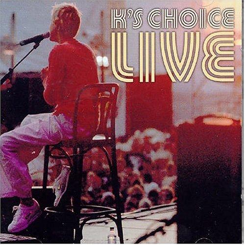 K's Choice - Live By K's Choice