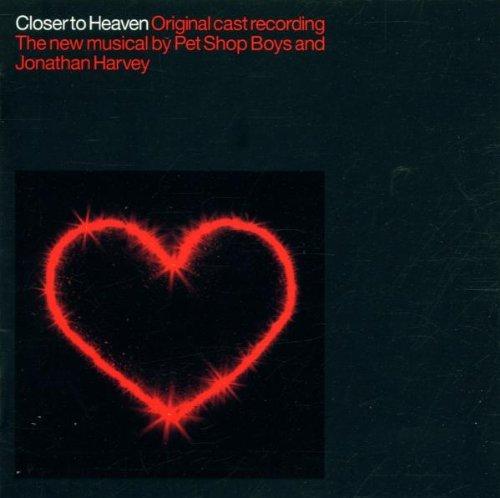 Original Cast Recording - Closer To Heaven: Original Cast Recording;The New Musical By Pet Shop Boys