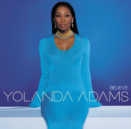 Yolanda Adams - Believe By Yolanda Adams