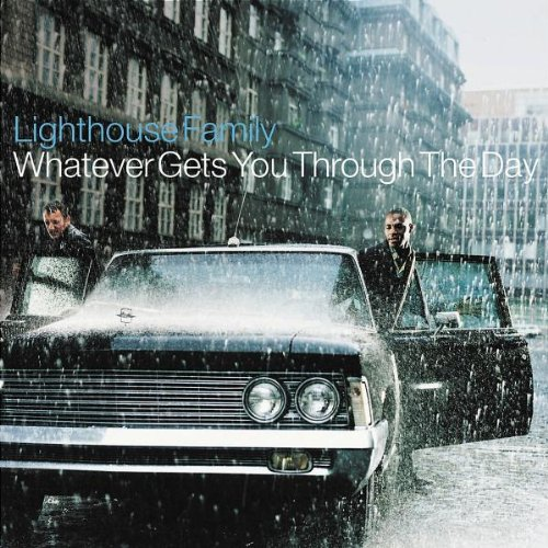 Lighthouse Family - Whatever Gets You Through The Day By Lighthouse Family