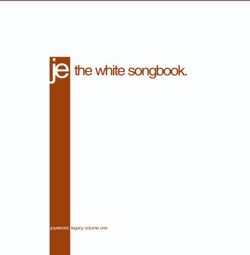 ELECTRIC, JOY - Legacy Vol. 1 - The White Songbook