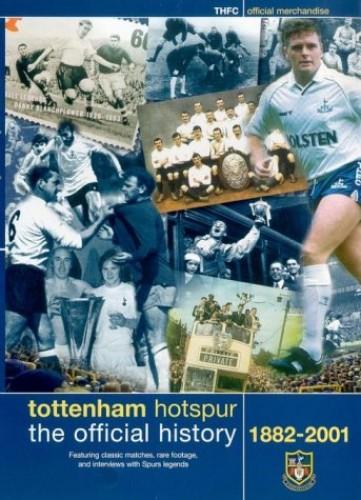 Tottenham Hotspur Fc - Tottenham Hotspur: The Official History Of - 1882-2001