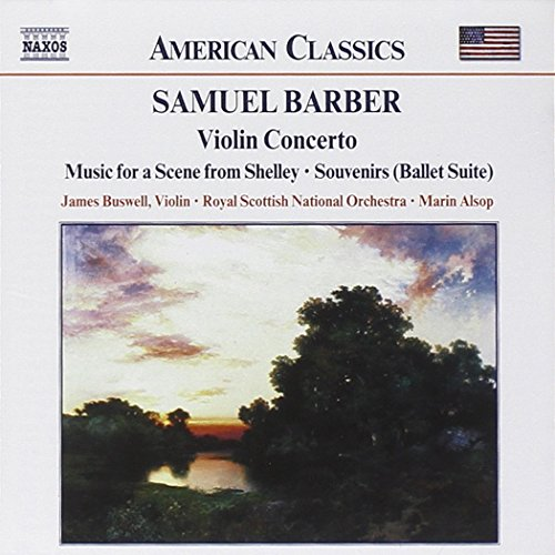 Barber: Violin Concerto / Souvenirs (Ballet Suite) / Music for a Scene from Shelley / Serenade for S