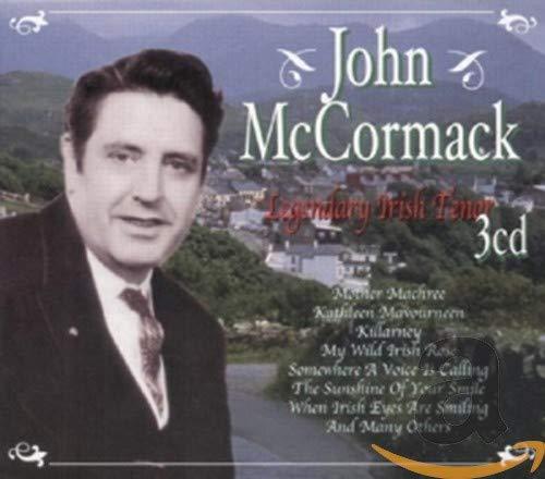 John McCormack - Legendary Irish Tenor By John McCormack
