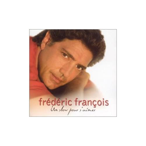 Frederic Francois - Un Slow Pour S'aimer By Frederic Francois