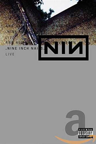 Nine Inch Nails - Live: and All That Could Have Been