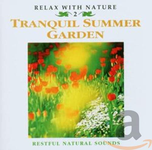 Relax With Nature - Tranquil Summer Garden By Various Artists