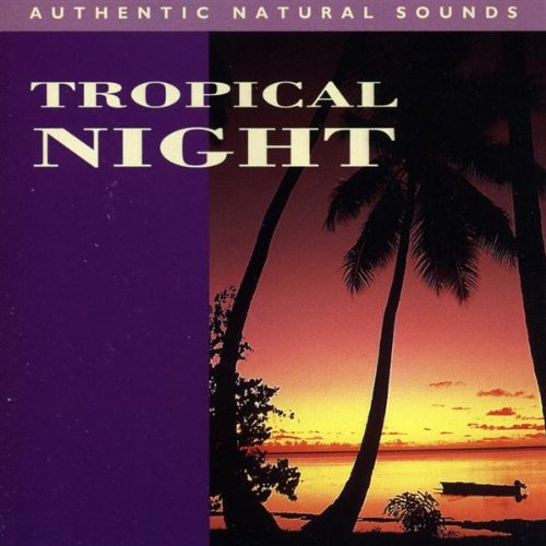 Natural Sounds - Tropical Night By Natural Sounds