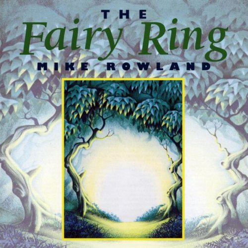 Mike Rowland - The Fairy Ring By Mike Rowland