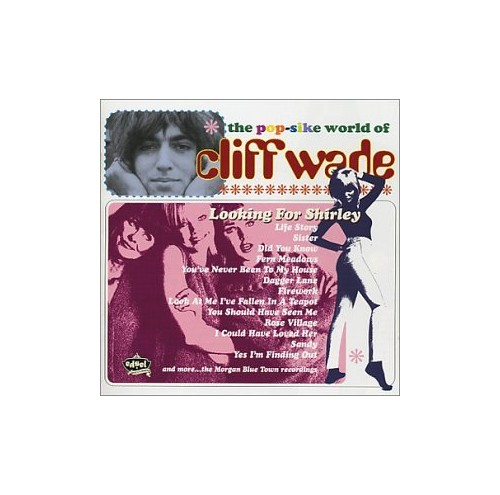 Cliff Wade - Looking for Shirley: the Pop-Sike World of Cliff Wade