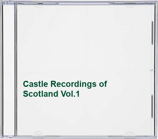 Castle Recordings of Scotland Vol.1