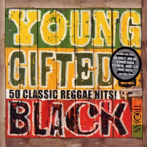 Young Gifted and Black: 50 Classic Reggae Hits By Various Artists